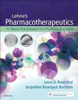 Lehne's Pharmacotherapeutics for Advanced Practice Providers - Rosenthal, Laura, and Burchum, Jacqueline, Dnsc, Aprn