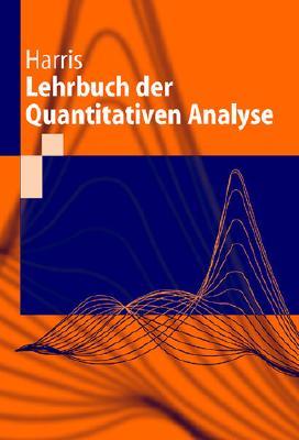 Lehrbuch Der Quantitativen Analyse - Harris, Daniel C, and Werner, Gerhard (Editor), and Werner, Tobias (Editor)