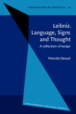 Leibniz. Language, Signs and Thought: A Collection of Essays - Dascal, Marcelo