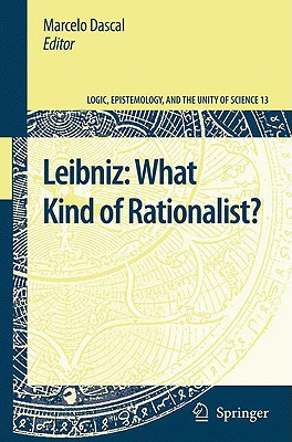 Leibniz: What Kind of Rationalist? - Dascal, Marcelo (Editor)