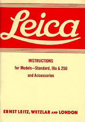 Leica Instructions for Models - Standard, Iiia & 250 and Accessories - Ernst Leitz