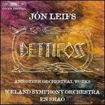 Leifs: Dettifoss, etc.