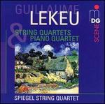 Lekeu: String Quartets; Piano Quartet