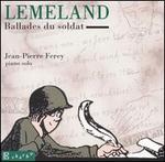 Lemeland: Ballades du soldat