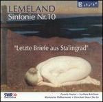 "Lemeland: Sinfonie Nr. 10 ""Letze Briefe aus Stalingrad"""