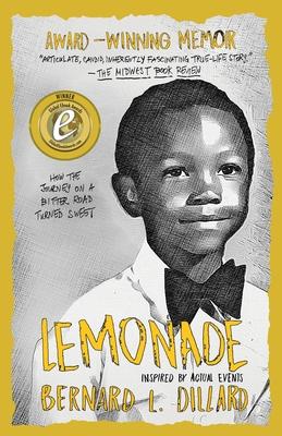 Lemonade: Inspired by Actual Events - Dillard, Bernard L (Editor)