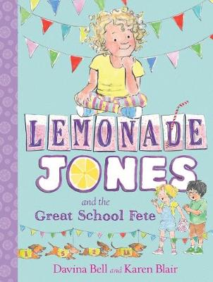 Lemonade Jones and the Great School Fete: Lemonade Jones 2 - Bell, Davina