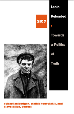 Lenin Reloaded: Toward a Politics of Truth - Budgen, Sebastian (Editor)