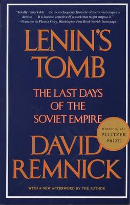 Lenin's Tomb: The Last Days of the Soviet Empire - Remnick, David