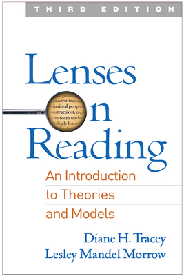 Lenses on Reading: An Introduction to Theories and Models - Tracey, Diane H, Edd, and Morrow, Lesley Mandel, PhD