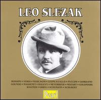 Leo Slezak - Bruno Seidler-Winkler (piano); Eduard Künneke (piano); Leo Slezak (tenor); Wilhelm Hesch (bass)