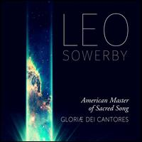 Leo Sowerby: American Master of Sacred Song - Br. Francis Hempel (bass); Br. Paul Norman (bass); Br. Peter Logan (tenor); Christine Helfrich (soprano);...