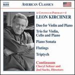 Leon Kirchner: Duo for Violin and Piano; Trio for Violin, Cello and Piano; etc.