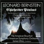 Leonard Bernstein: Chichester Psalms; Charles Davidson: I Never Saw Another Butterfly
