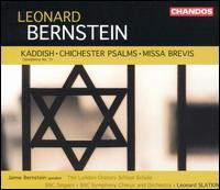 Leonard Bernstein: Kaddish; Chichester Psalms; Missa Brevis - Ann Murray (mezzo-soprano); Christopher Brannick (percussion); Jamie Bernstein; Pablo Strong (treble);...
