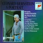 Leonard Bernstein: The Theatre Works, Vol. 1