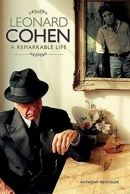 Leonard Cohen: A Remarkable Life - Reynolds, Anthony