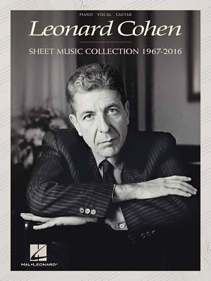 Leonard Cohen - Sheet Music Collection: 1967-2016 - Cohen, Leonard