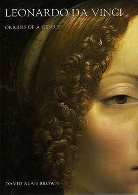 Leonardo Da Vinci: Origins of a Genius - Brown, David Alan
