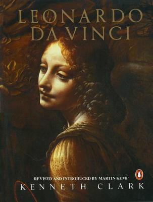 Leonardo Da Vinci: Revised Edition - Clark, Ken, and Kemp, Martin (Introduction by)