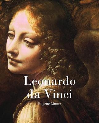 Leonardo Da Vinci - Muntz, Eugene