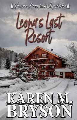 Leona's Last Resort - Bryson, Karen M, and Mysteries, Tawnee Mountain