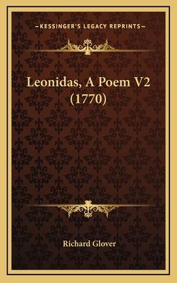 Leonidas, a Poem V2 (1770) - Glover, Richard