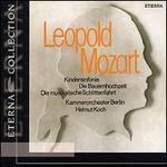Leopold Mozart: Toy Symphony; Peasant Wedding; Musical Sleigh-ride