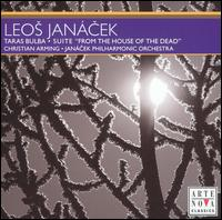 "Leos Janácek: Taras Bulba; Suite ""From the House of the Dead"" - Janácek Philharmonic Orchestra; Christian Arming (conductor)"