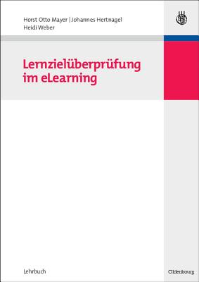 Lernziel berpr fung Im Elearning - Mayer, Horst Otto, and Hertnagel, Johannes, and Weber, Heidi