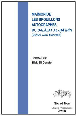 Les Brouillons Autographes Du Dalalat Al-Ha'irin (Guide Des Egares) - Maimonide, and Di Donato, Silvia (Editor), and Sirat, Colette (Editor)