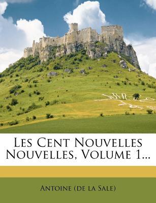 Les Cent Nouvelles Nouvelles, Volume 1... - De La Salle, Antoine (Creator)