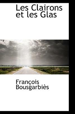 Les Clairons Et Les Glas - Bousgarbi?'s, Fran Ois