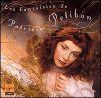 Les Fantaisies de Patricia Petibon - Catherine King (mezzo-soprano); Europa Galante; Laura Polverelli (contralto); Le Concert d'Astrée; Les Folies Françoises;...