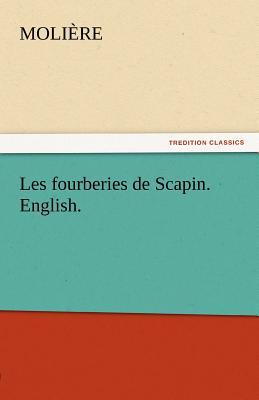 Les Fourberies de Scapin. English. - Molire