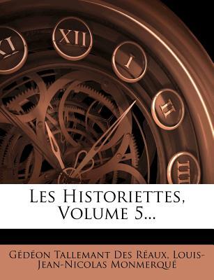 Les Historiettes, Volume 5... - Monmerqu, Louis-Jean-Nicolas, and G D on Tallemant Des R Aux (Creator)