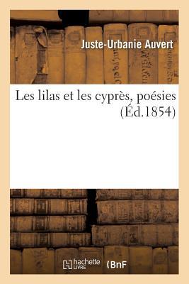 Les Lilas Et Les Cypr?s, Po?sies - Auvert-J-U
