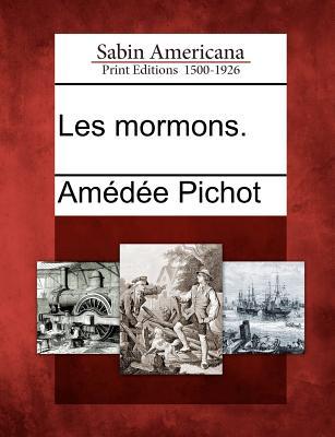 Les Mormons. - Pichot, Amedee