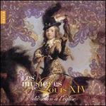 Les Musiques de Louis XIV: Du Salon � l'�glise