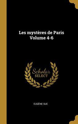Les Mysteres de Paris Volume 4-6 - Sue, Eugene