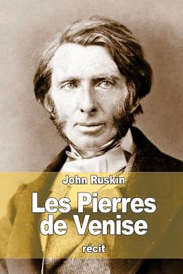 Les Pierres de Venise - Ruskin, John, and Cremieux, Mathilde P (Translated by)