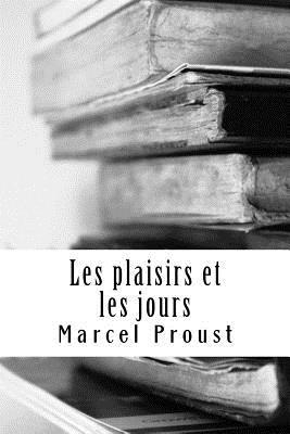 Les plaisirs et les jours - Proust, Marcel
