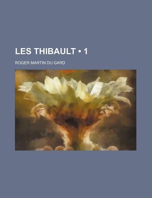 Les Thibault (1) - Gard, Roger Martin Du