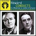 Leslie Heward Conducts E.J. Morean & John Ireland