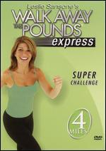 Leslie Sansone: Walk Away the Pounds Express - Super Challenge