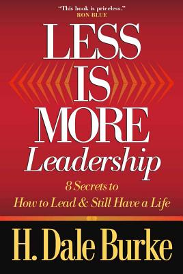 Less is more leadership 8 secrets to how to lead still for Less is more boek