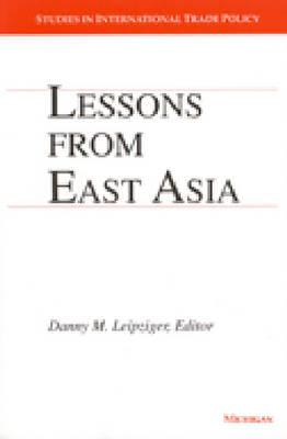 Lessons from East Asia - Leipziger, Danny M (Editor)