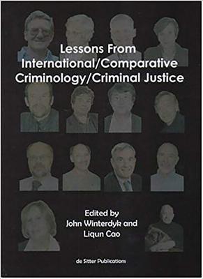 Lessons from International/Comparative Criminology/Criminal Justice - Winterdyk, John (Editor), and Cao, Liqun (Editor)