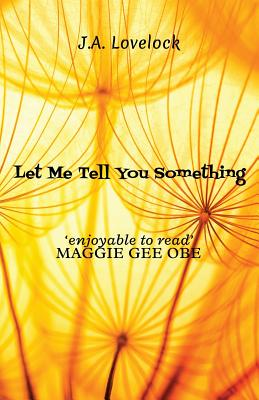 Let Me Tell You Something - Lovelock, J a