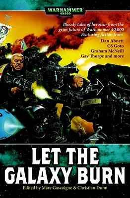 Let the Galaxy Burn - Gascoigne, Marc (Editor), and Dunn, Christian (Editor)